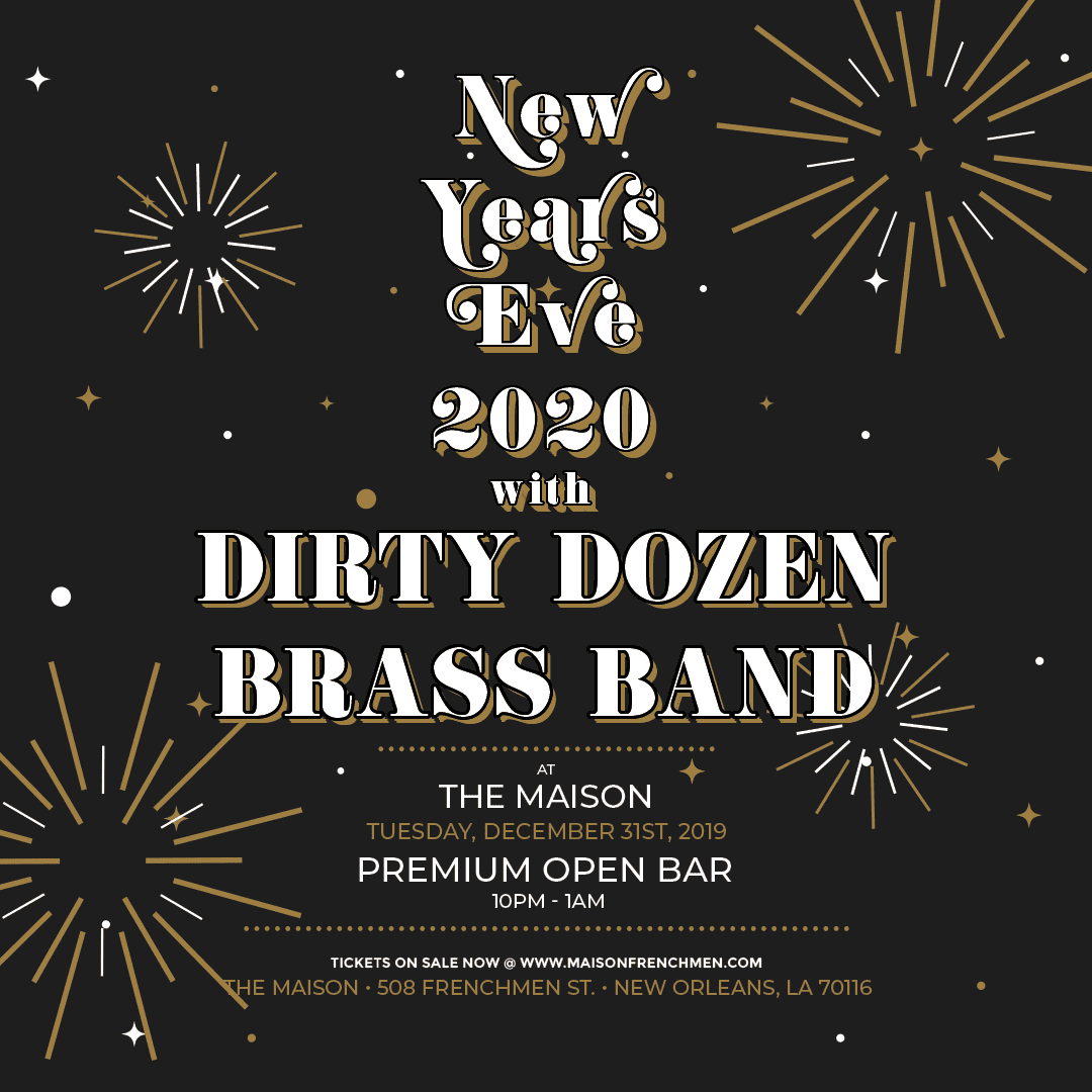New Years Eve 2020 at The Maison in New Orleans, LA